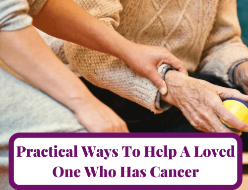Practical Ways To Help Someone Battling Cancer